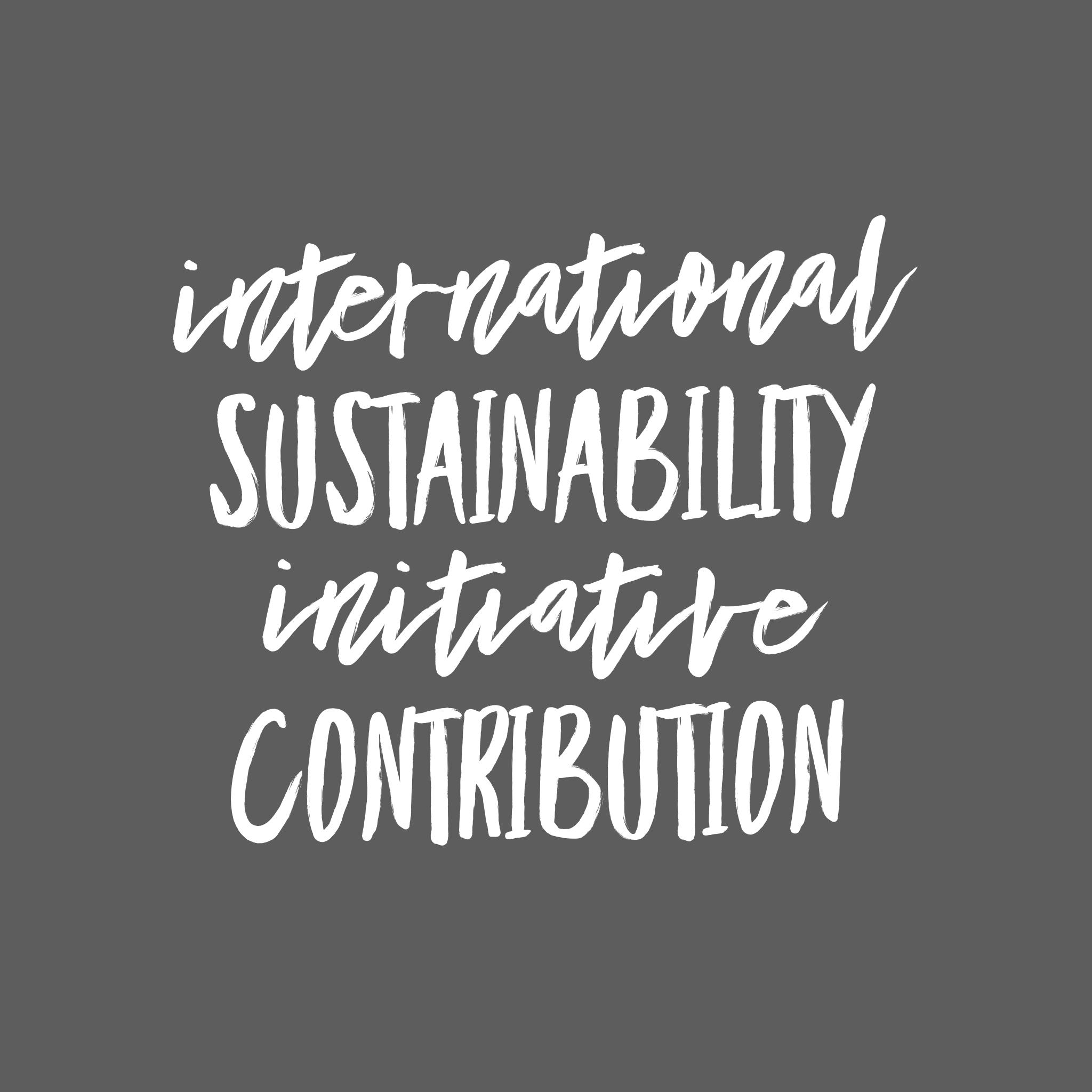 International Sustainability Initiative Contribution