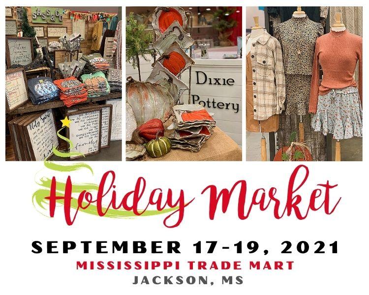 Holiday Market - September 17-19 - Mississippi Trade Mart - Jackson, MS