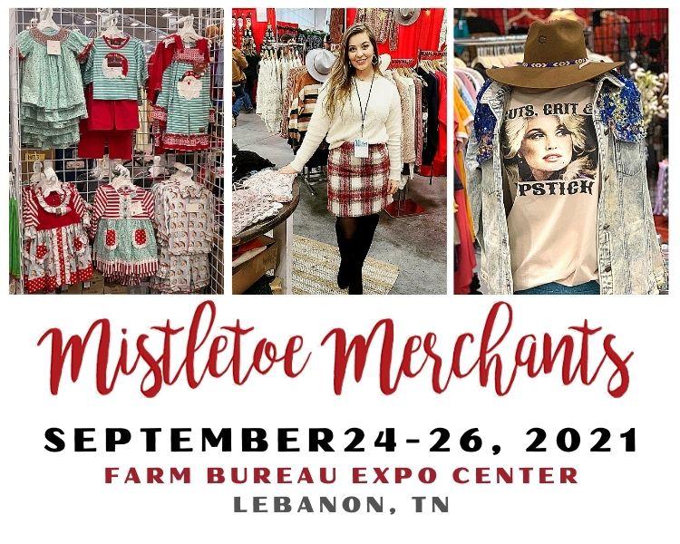 Mistletoe Merchants of Nashville - September 24-26, 2021 - Wilson County Expo Center, Lebanon, TN
