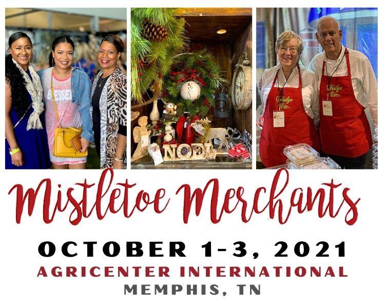 Mistletoe Merchants of Memphis - October 1-3, 2021 - Agricenter Memphis, TN