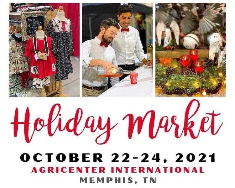 Holiday Market of Memphis - October 22-24, 2021 - Agricenter Memphis, TN