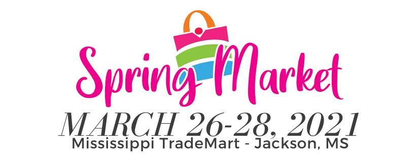 Spring Market of Jackson - March 26-28, 2021 - Mississippi TradeMart - Jackson, MS