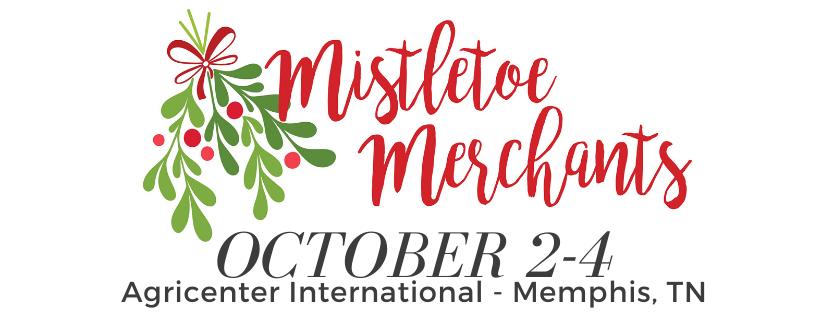 Mistletoe Merchants of Memphis - October 2-4 - Agricenter Memphis, TN