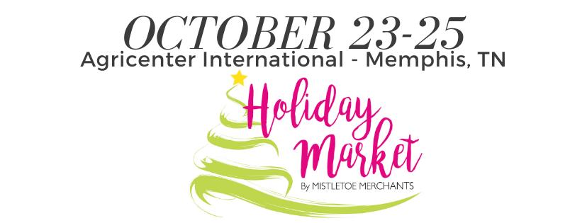 Holiday Market of Memphis - October 23-25 - Agricenter Memphis, TN