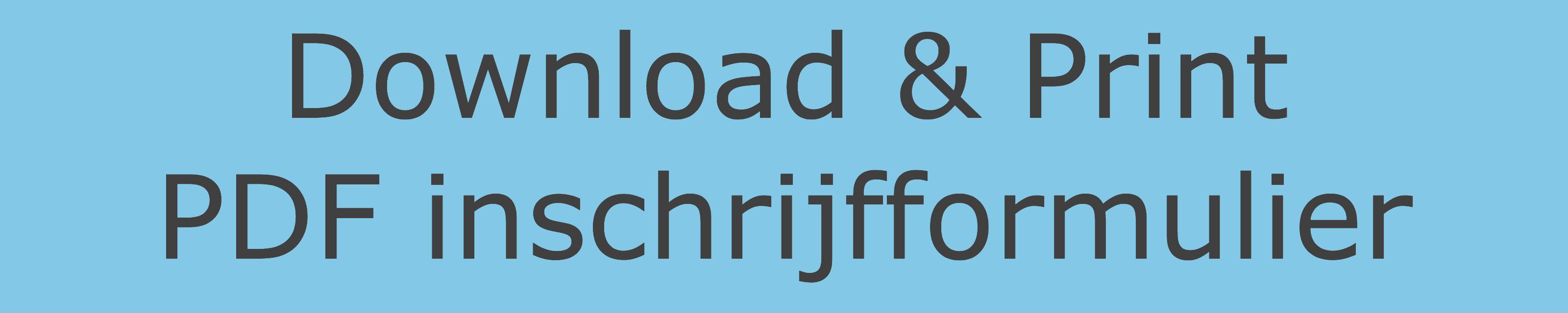 Download en print PDF Inschrijfformulier