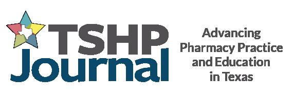 TSHP Journal - Advancing Pharmacy Practice & Education in Texas