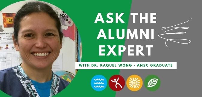 Ask the Alumni Expert Dr. Raquel Wong