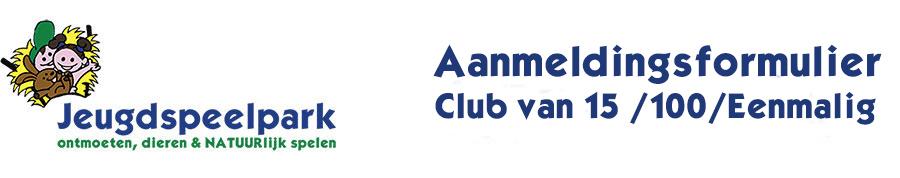 Aanmeldingsformulier Club van 100 / Club van 15