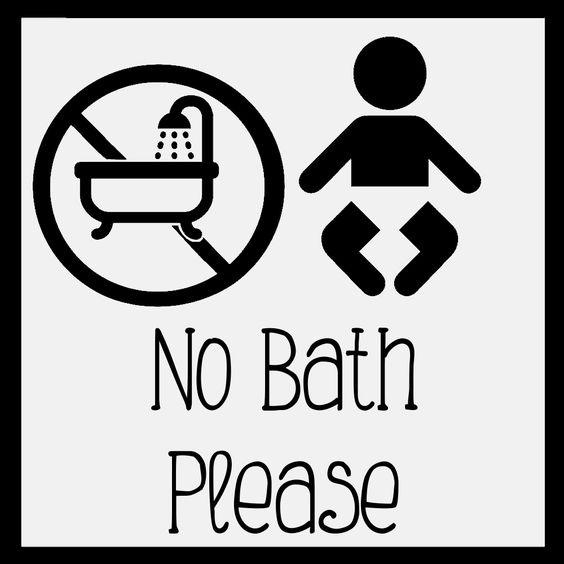 No bath please