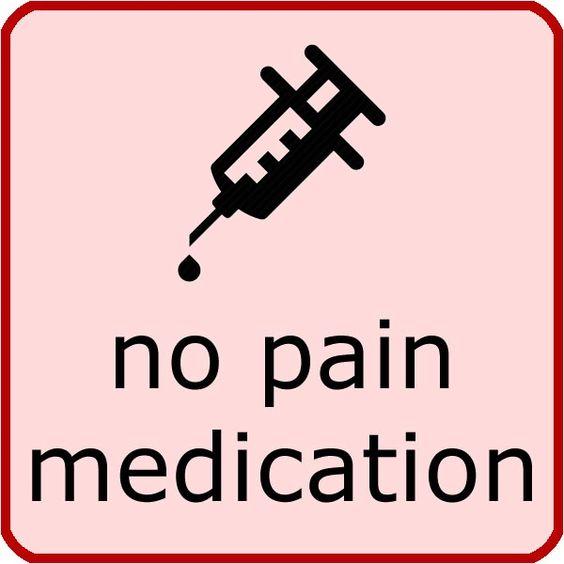No pain medication