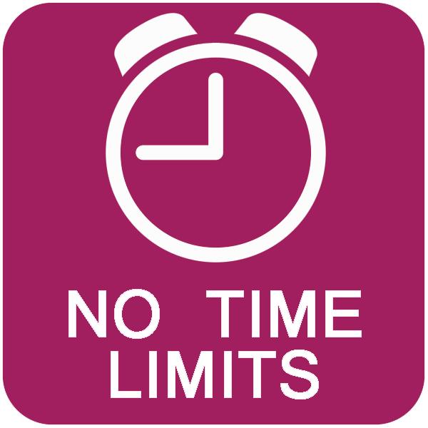 No time limits