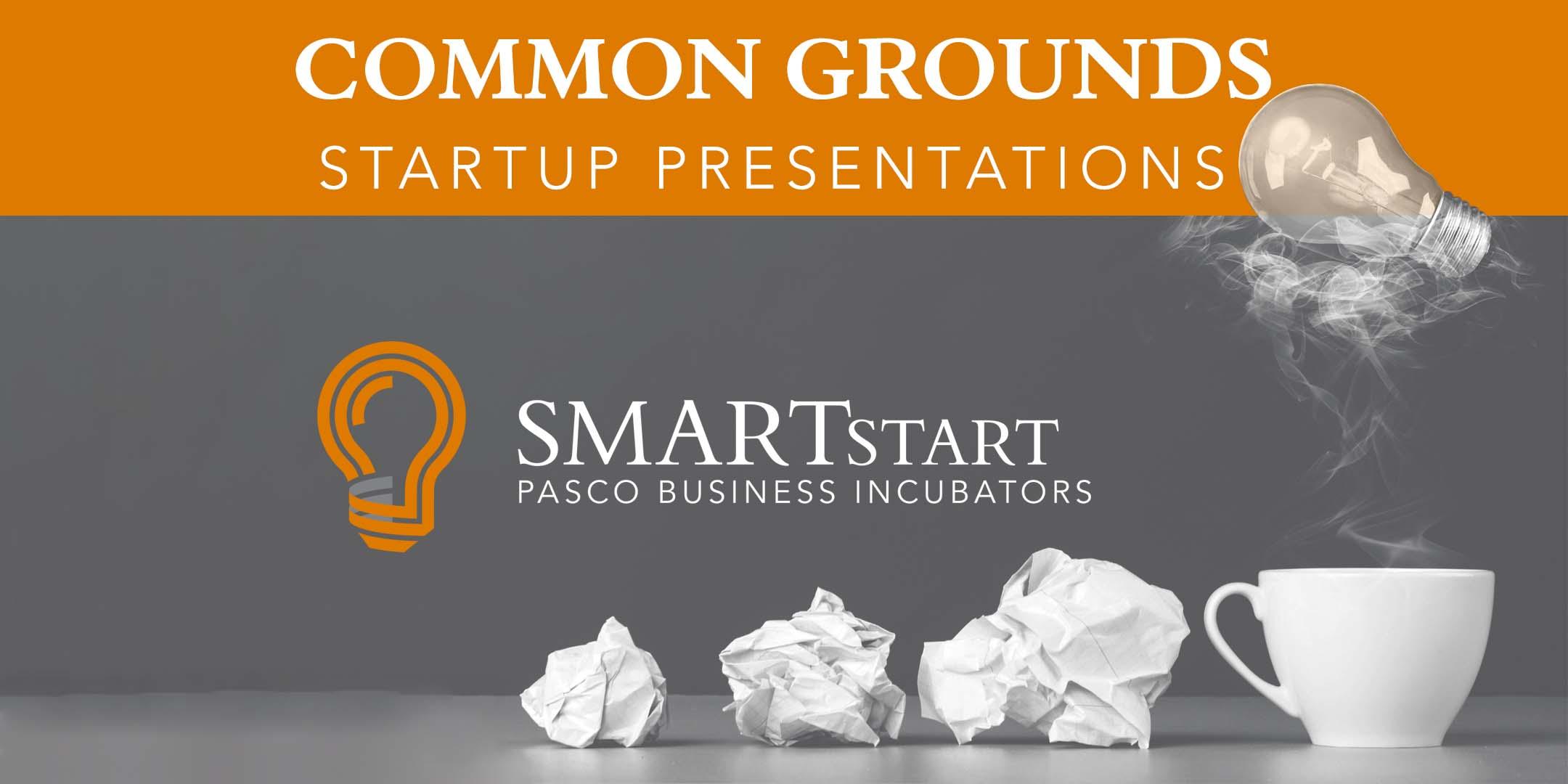 Common Grounds Startup Presentations, SMARTstart Pasco Business Incubators