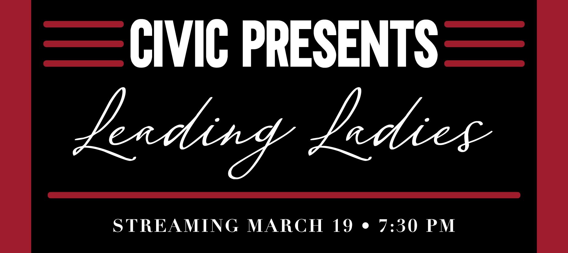 CIVIC PRESENTS Leading Ladies Tickets